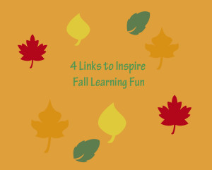 4 Links to Inspire Fall Learning Fun