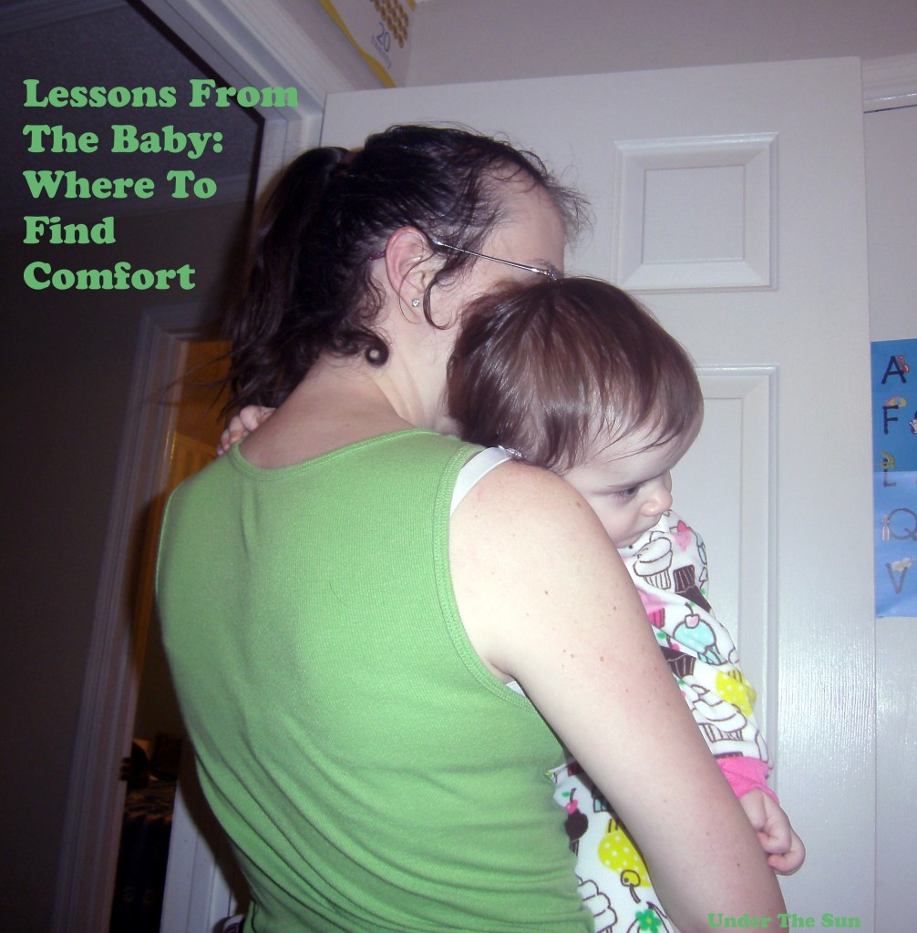 Lessons From The Baby: Where To Find Comfort